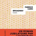 « Broadway », de Fabrice Caro