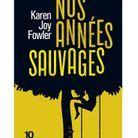 « Nos années sauvages » de Karen Joy Fowler