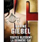 « Toutes blessent, la dernière tue » de Karine Giebel (Belfond)