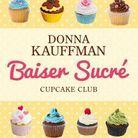 « Baiser sucré Tome 1 » de Donna Kauffman – Ed. Milady