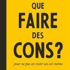 La lecture de Patrick Williams : « Que faire des cons ? » de Maxime Rovere, éd. Flammarion