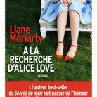 « A la recherche d'Alice Love » de Liane Moriarty (Albin Michel)