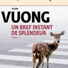 « Un bref instant de splendeur », d'Ocean Vuong (Gallimard)