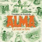 « Alma, le vent se lève », de Timothée de Fombelle (Galimard jeunesse)