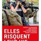 « Elles risquent leur vie, cinq femmes reporters de guerre témoignent » (Taillandier)