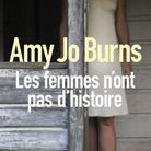 « Les femmes n'ont pas d'histoire », d'Amy Jo Burns (Éditions Sonatine)