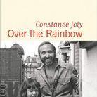 « Over the Rainbow », de Constance Joly (Flammarion)