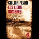 « Les lieux sombres », de Gillian Flynn