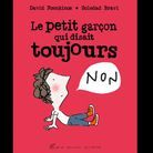« Le petit garçon qui disait toujours non » de David Foenkinos et Soledad Bravi
