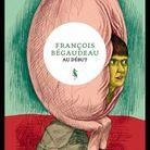 « Au début », de François Bégaudeau (Alma)