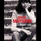 « Et devant moi, le monde », Joyce Maynard (10/18)