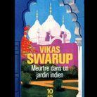 « Meurtre dans un jardin indien », de Vikas Swarup