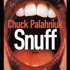 « Snuff », de Chuck Palahniuk (Sonatine Editions)