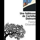 « Une faiblesse de Carlotta Delmont », de Fanny Chiarello (l'Olivier)