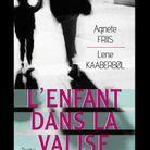 « L'Enfant dans la valise », de Lene Kaaberbol et Agnete Friis (Fleuve Noir)