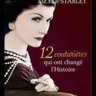 « 12 couturières qui ont changé l'Histoire », de Bertrand Meyer-Stabley (Pygmalion)