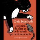 « Histoire du chat et de la souris qui devinrent amis », de Luis Sepulveda (Métailié)