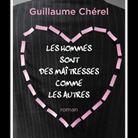 « Les hommes sont des maîtresses comme les autres », de Guillaume Chérel (Plon)