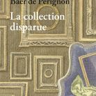 « La Collection disparue » de Pauline Baer de Perignon (Stock)