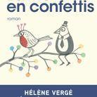 La vie en confettis » de Hélène Vergé (Robert Laffont)