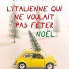 L'Italienne qui ne voulait pas fêter Noël » de Jérémie Lefebvre (Buchet Chastel)