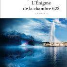 « L'énigme de la chambre 622 » de Joël Dicker (Éditions de Fallois)