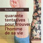 « Quarante tentatives pour trouver l'homme de sa vie », de Rachel Corenblit (La Brune au Rouergue).