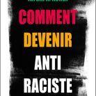 « Comment devenir antiraciste », d'Ibram X. Kendi (Alisio)