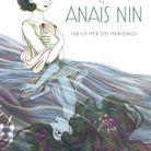 « Anaïs Nin, sur la mer des mensonges », de Léonie Bischoff (Casterman)
