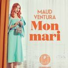 « Mon mari », de Maud Ventura (L'Iconoclaste)