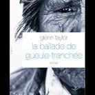 « La ballade de gueule tranchée », de Glenn Taylor (Grasset)