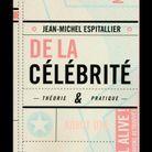 « De la célébrité », de Jean-Michel Espitallier