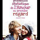 « La Probabilité statistique de l'amour au premier regard », de Jennifer E. Smith
