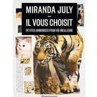 « Il vous choisit », de Miranda July (Flammarion)