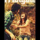 « Frangine », de Marion Brunet (X'/Sarbacane, dès 13 ans)