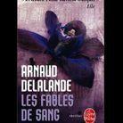 « Les fables de sang », d'Arnaud Delalande (le livre de poche).