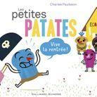 « Les petites patates. Vive la rentrée ! » de Charles Paulsson (Gallimard Jeunesse)