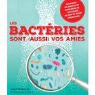 Les bactéries sont (aussi) nos amies