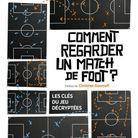 « Comment regarder un match de foot ? », des Cahiers du football