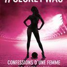 « #Secret Wag, confessions d'une femme de footballeurs », anonyme