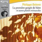 La première gorgée de bière et autres plaisirs minuscules de Philippe Delerm