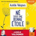 Né sous une bonne étoile d'Aurélie Valognes