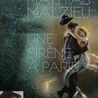«Une Sirène à Paris» de Mathias Malzieu