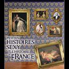 Couv Petites  Histoires Sexy  De Lhistoire  De France