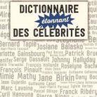 «Dictionnaire étonnant des célébrités», de Jean-Louis Beaucarnot et Frédéric Dumoulin (Editions First)