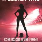 «#SecretWag, confessions d'une femme de footballeurs», anonyme (Editions Hugo&Cie)